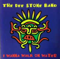 I Wanna Walk on Water - Dee Stone Band